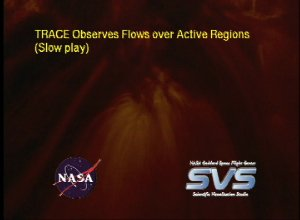 TRACE Observes Flows over Active Regions (Slow play)