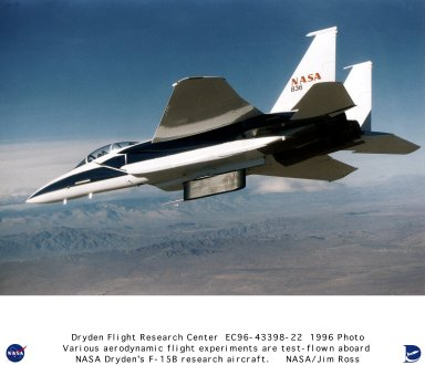 NASA's Dryden Flight Research Center, Edwards, California, is flying a modified McDonnell-Douglas F-15B aircraft as a testbed for a variety of transonic flight experiments. The two-seat aircraft, bearing NASA tail number 836, is shown during a recent flight over the high desert carrying a Drdyen-designed Flight Test Fixture (FTF) upon which aerodynamic experiments are mounted. The FTF is a heavily instrumented fin-like structure which is mounted on the F-15B's underbelly in place of the standard external fuel tank. Since being aquired by NASA in 1993, the aircraft has been modified to include video recording, telemetry and data recording capabilities. The twin-engine aircraft flew several flights recently in support of an experiment to determine the precise location of sonic shockwave development as air passes over an airfoil. The F-15B is currently being prepared for the Boundary Layer Heat Experiment, which will explore the potential drag reduction from heating the turbulent portion of the air that passes over the fuselage of a large aircraft.