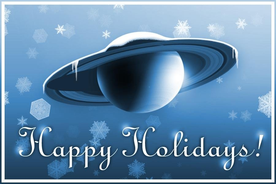 Happy Holidays from the Cassini-Huygens Project Team